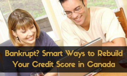 Bankrupt?  Smart Ways to Rebuild Your Credit Score in Canada