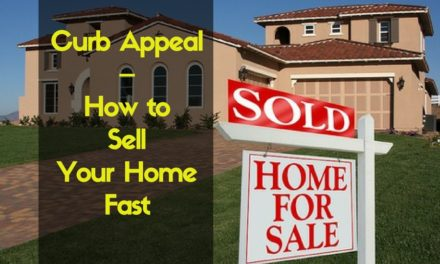 Curb Appeal – How to Sell Your Home Fast