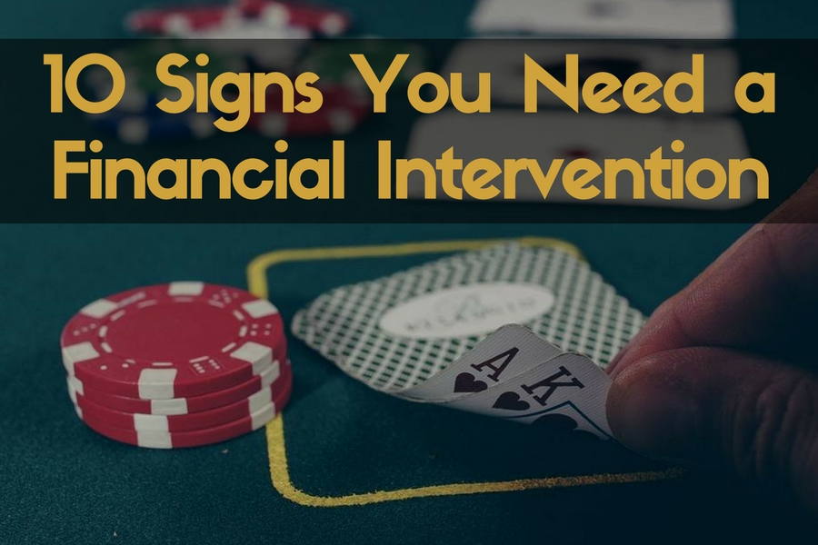 10 Signs You Need a Financial Intervention