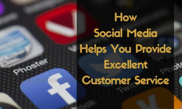 How Social Media Helps You Provide Excellent Customer Service