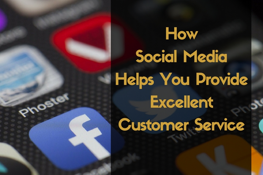How Social Media Helps You Provide Excellent Customer Service  Excellent Customer Service