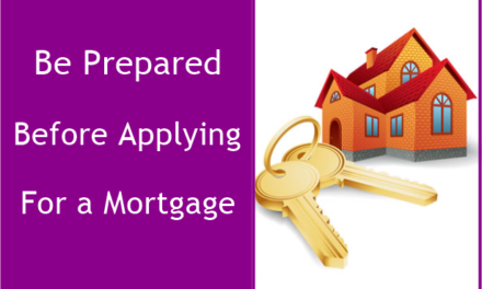 Be Prepared Before Applying For a Mortgage
