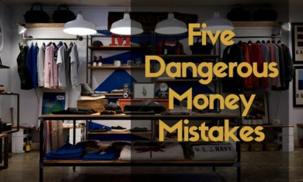 Five Dangerous Money Mistakes