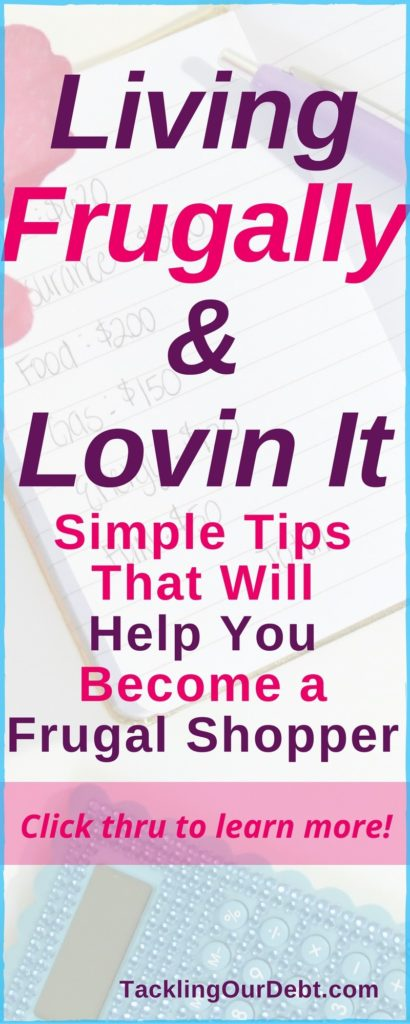 Living frugally and lovin it. Ten Quick Tips To Help You Become a Frugal Shopper.