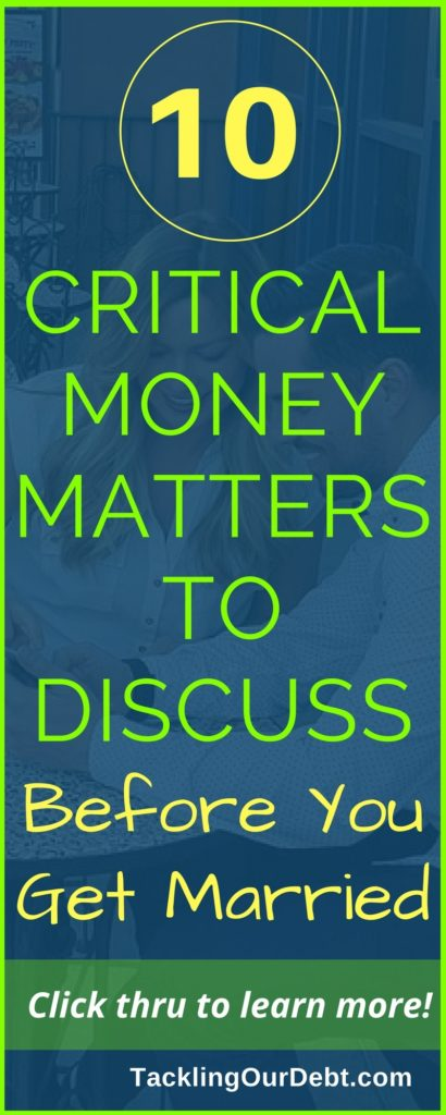 Are you planning on getting married soon? Before you do, read this: Critical Money Matters to Discuss Before Marriage.