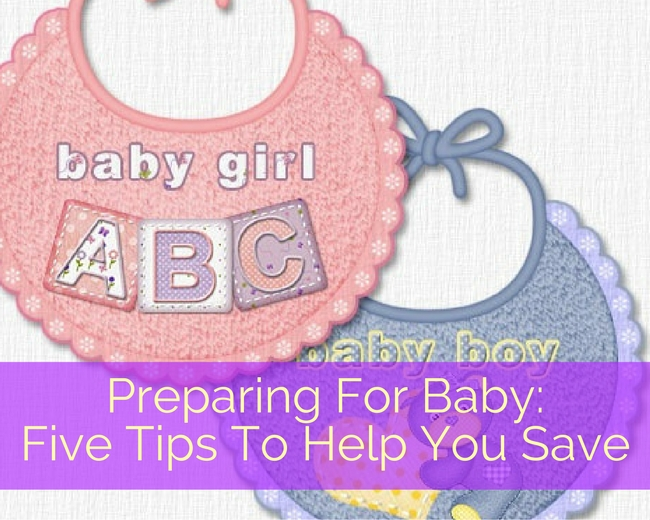 Preparing For Baby: Five Tips To Help You Save