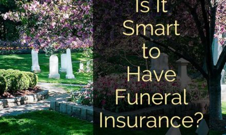 Is It Smart to Have Funeral Insurance?