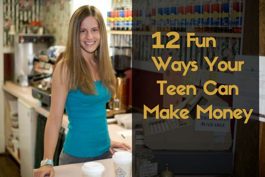 12 Fun Ways Your Teen Can Make Money