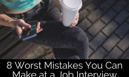 8 Worst Mistakes You Can Make at a Job Interview