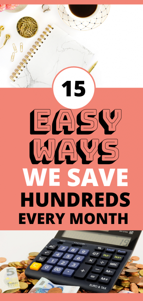 15 Easy Ways We Save Hundreds Every Month