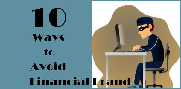 10 Ways to Avoid Financial Fraud