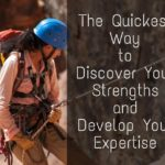 The Quickest Way to Discover Your Strengths and Develop Your Expertise