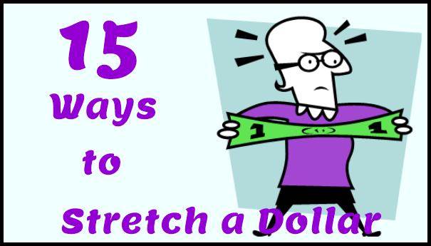 15 Ways to Stretch a Dollar
