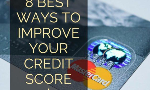 8 Best Ways to Improve Your Credit Score