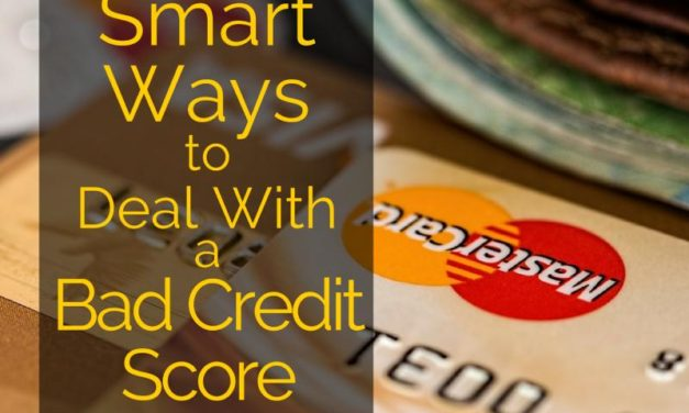 Smart Ways to Deal with a Bad Credit Score
