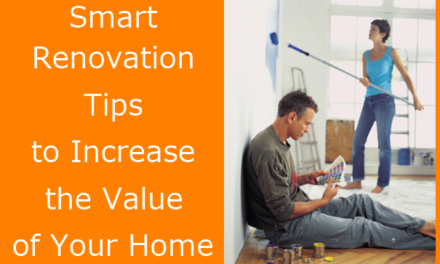 Smart Renovation Tips to Increase the Value of Your Home
