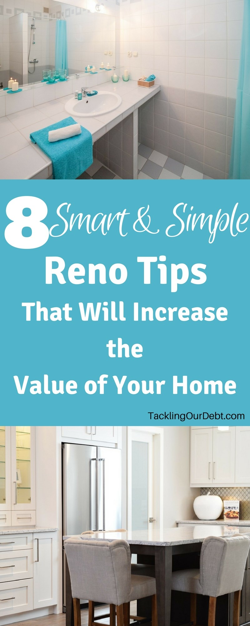 Increase the Value of Your Home With These Smart and Simple Reno Tips
