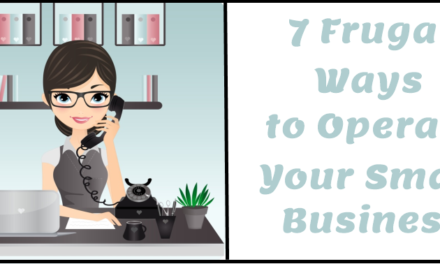 Seven Frugal Ways to Operate Your Small Business