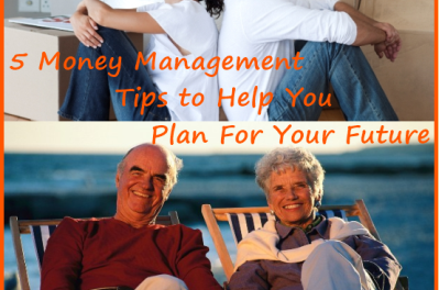 5 Money Management Tips to Help You Plan For Your Future