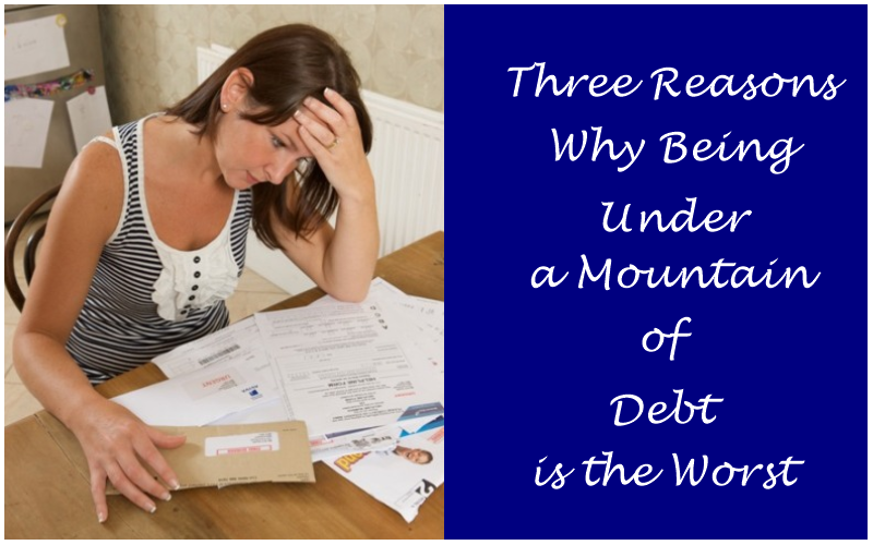 Three Reasons Why Being Under a Mountain of Debt is the Worst