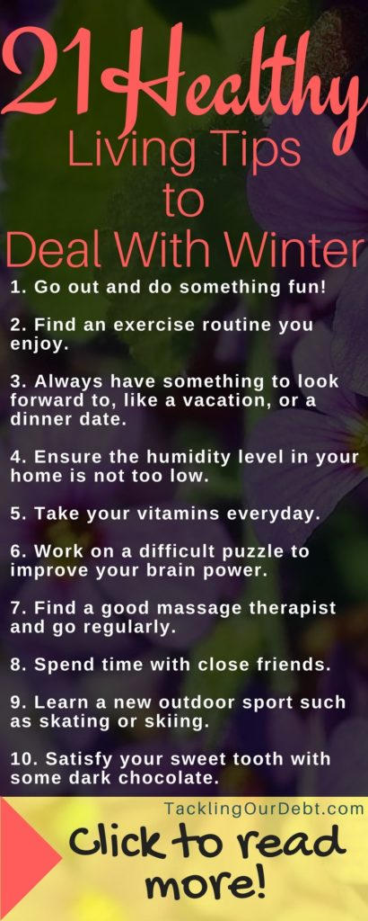 21 Healthy Living Tips to Help You Deal With Winter. Click to learn more! #winter #healthyliving
