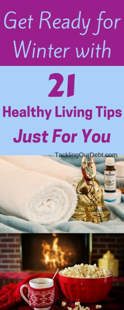 Get Ready for #Winter with 21 #Healthy Living Tips Just For You. Click thru to learn more!
