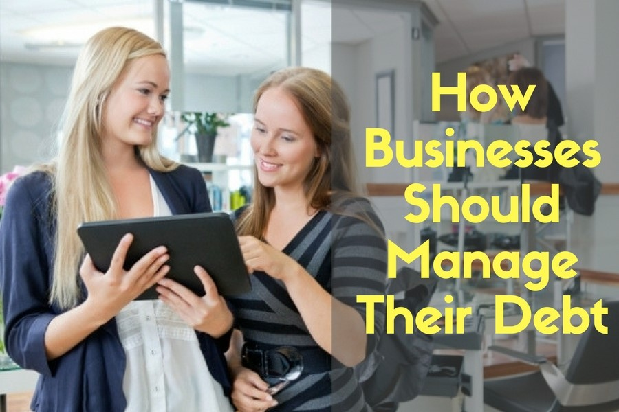 How Businesses Should Manage Their Debt