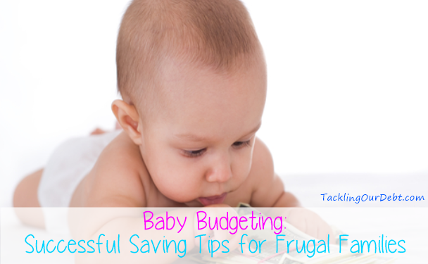 Baby Budgeting: Successful Saving Tips for Frugal Families