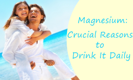 Magnesium: Crucial Reasons to Drink It Daily