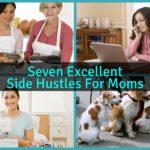 Seven Excellent Side Hustles For Moms