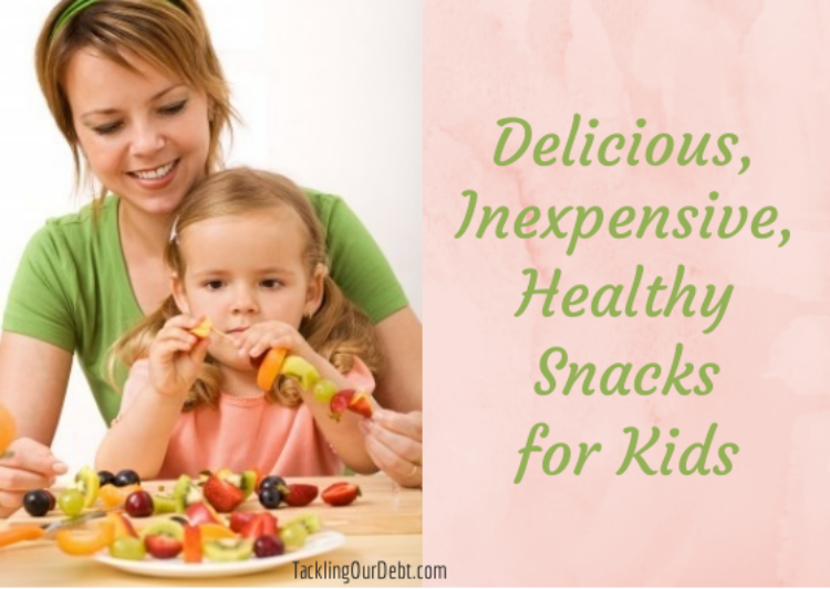 Delicious, Inexpensive, Healthy Snacks for Kids