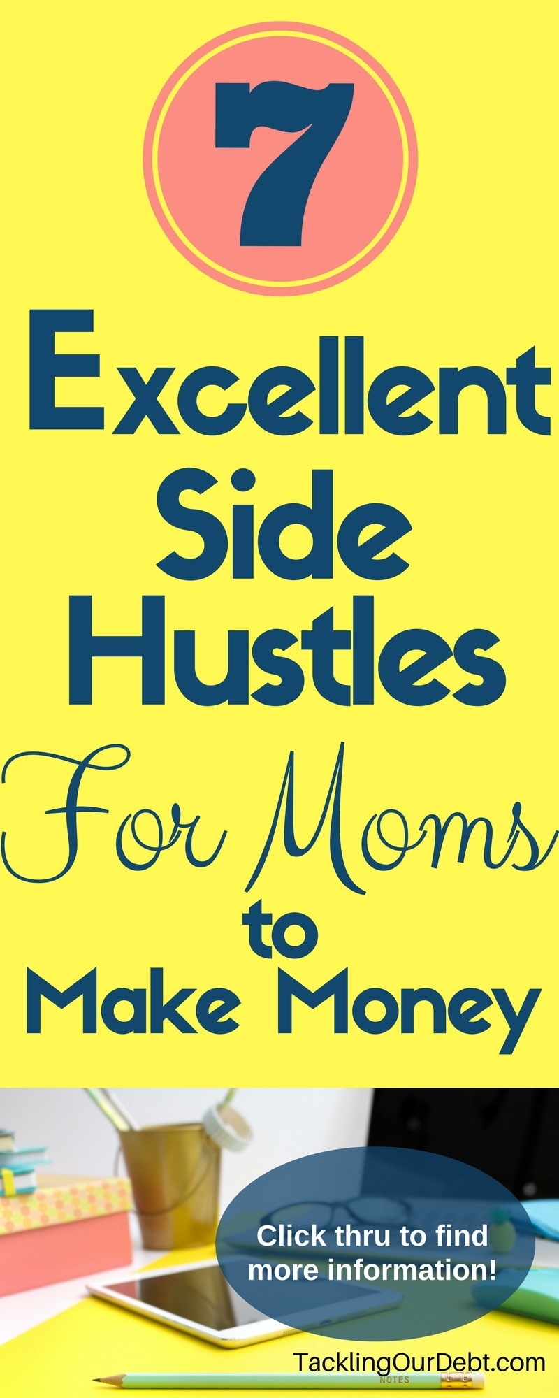 Seven Excellent Side Hustles For Moms to Make Money If you are a mom that wants to make money, but are struggling to find something that interests you, check out these seven side hustles for moms. Side hustles are the best way to earn money these days because side hustles allow you to decide how much money you will make based on how much time you want to spend working on it. Click thru to find more information!
