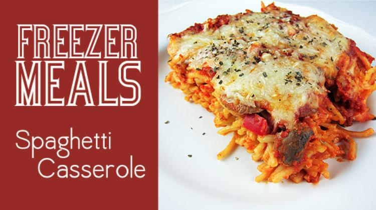 Freezer Meals: Spaghetti Casserole – Your Family Will Love It