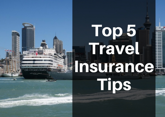 Top 5 Travel Insurance Tips