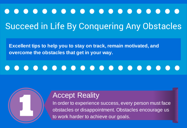 Succeed in Life By Conquering Any Obstacles