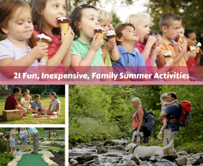 21 Fun, Inexpensive, Family Summer Activities
