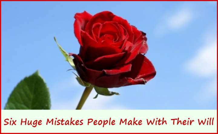 Six Huge Mistakes People Make With Their Will