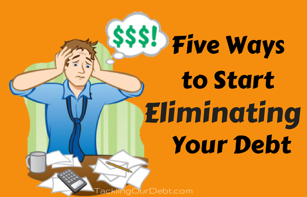Five Ways to Start Eliminating Your Debt