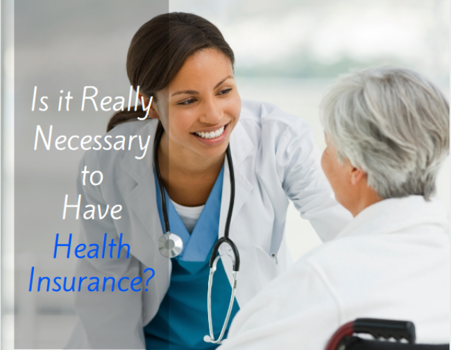 Is it Really Necessary to Have Health Insurance?