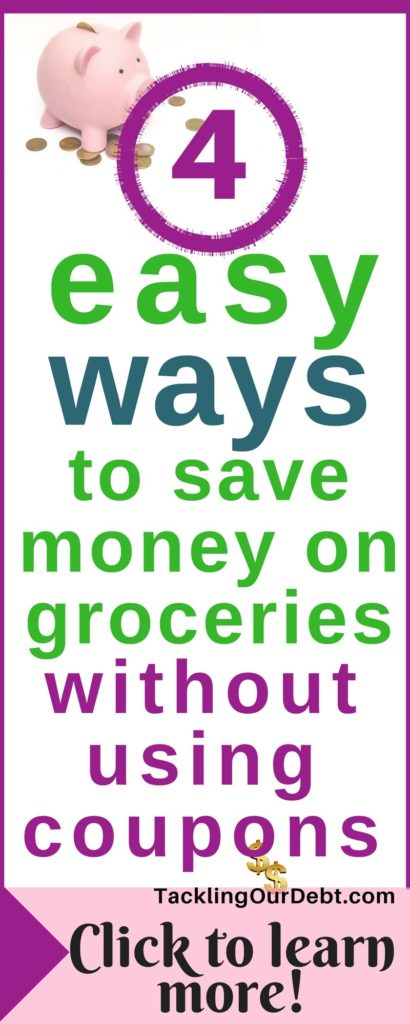 Four easy ways to save money on groceries without using coupons. #savemoney