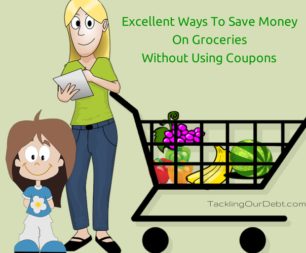 Excellent Ways To Save Money On Groceries Without Using Coupons
