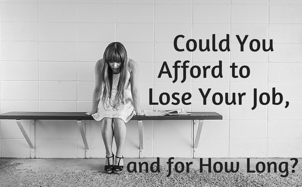 Could You Afford to Lose Your Job, And For How Long?