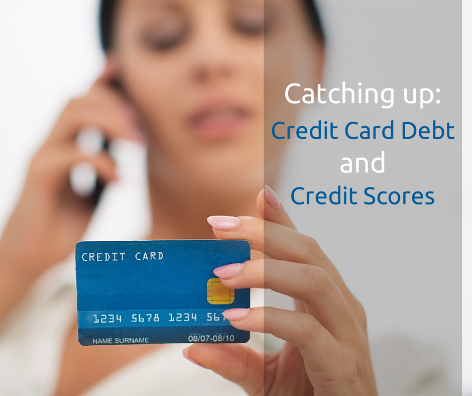 Catching Up: Credit Card Debt and Credit Scores
