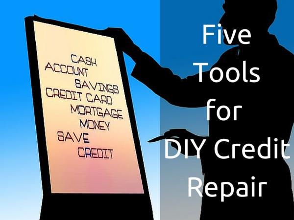Five Tools for DIY Credit Repair