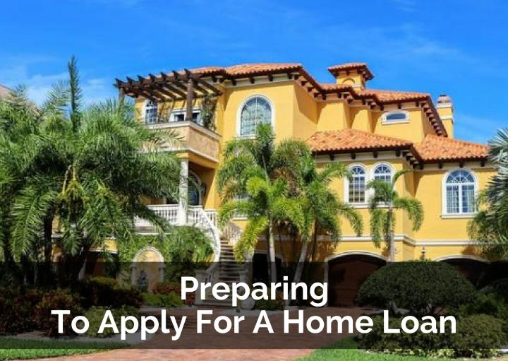 Preparing To Apply For A Home Loan