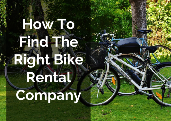 How To Find The Right Bike Rental Company