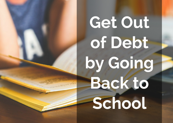 Get Out of Debt by Going Back to School