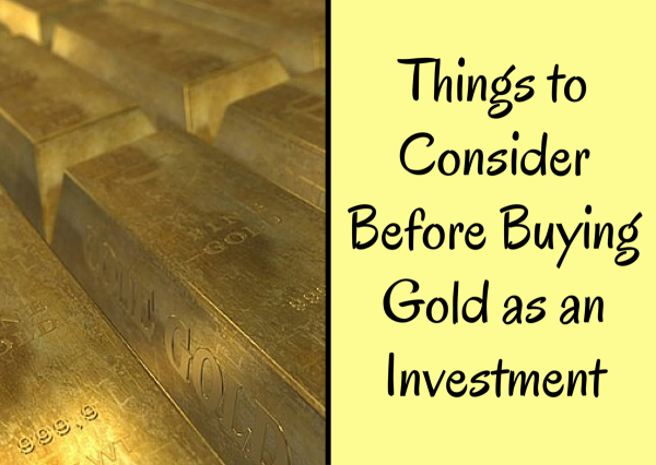 Things to Consider Before Buying Gold as an Investment