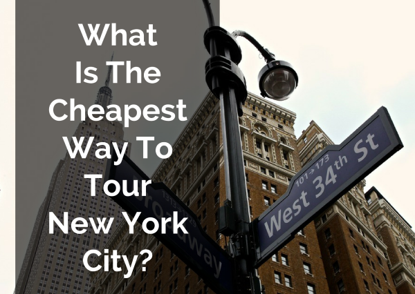 What Is The Cheapest Way To Tour New York City?