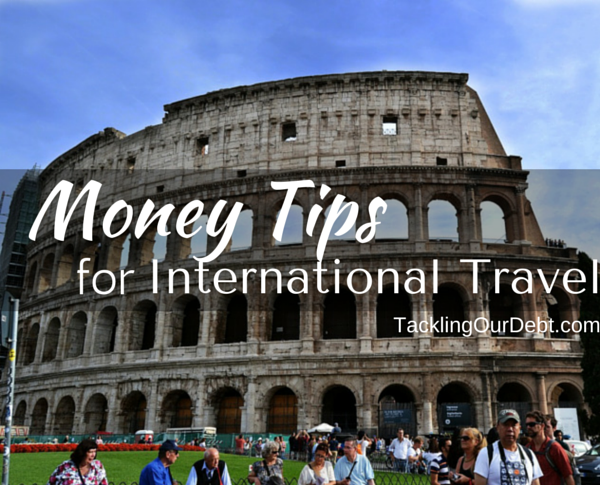 Money Tips for International Travel